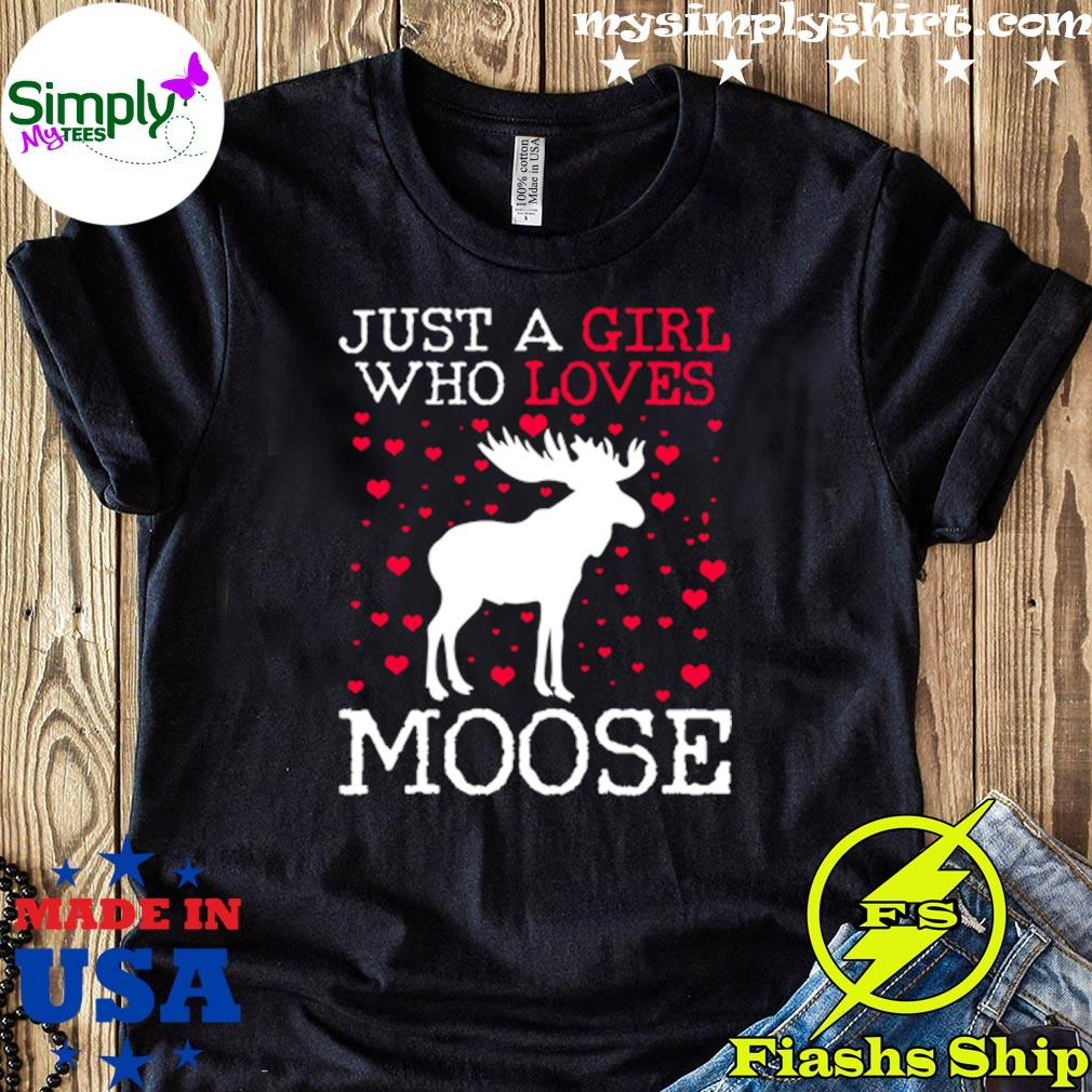 Just A Girl Who Loves Moose Shirt