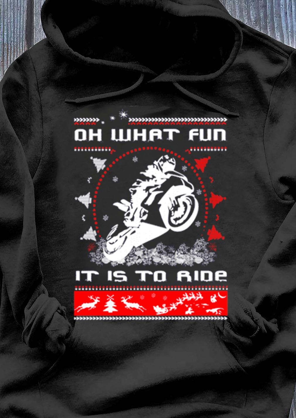 Motorbike Oh What Fun It Is To Ride Shirt Hoodie