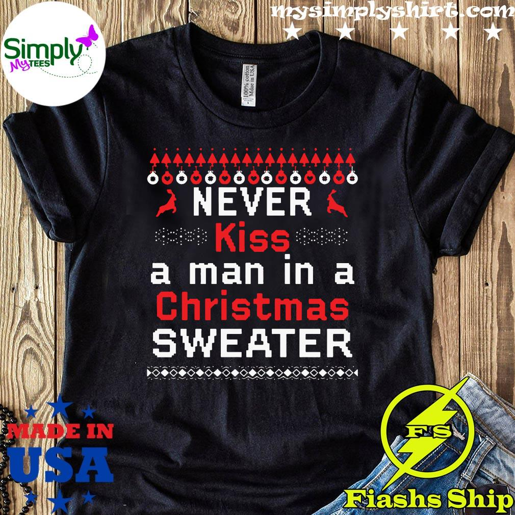 Never Kiss A Man In A Christmas T-Shirt