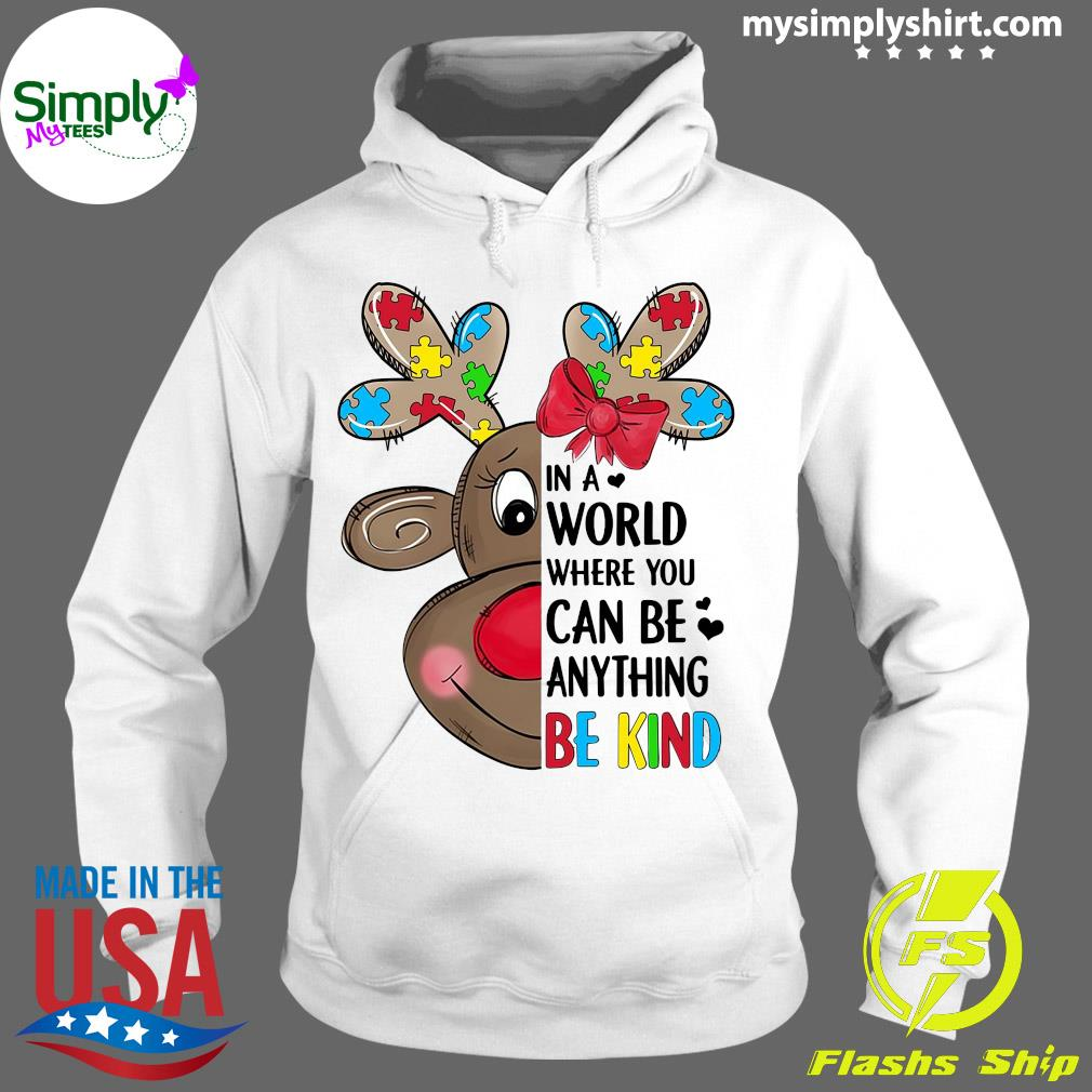 Reindeer Autism In A World Where You Can Be Anything Be Kind Shirt Hoodie