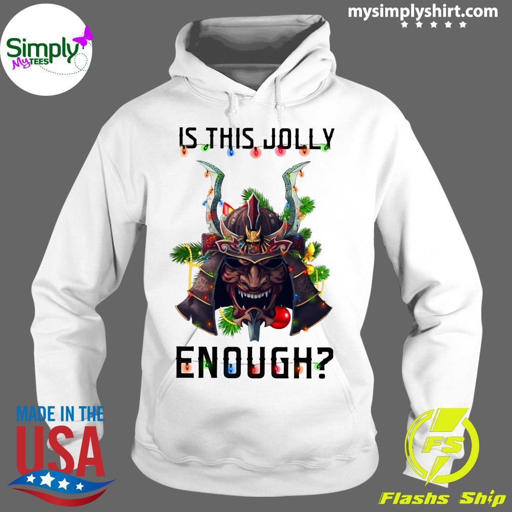 Samurai Is This Jolly Enough Merry Christmas Shirt Hoodie