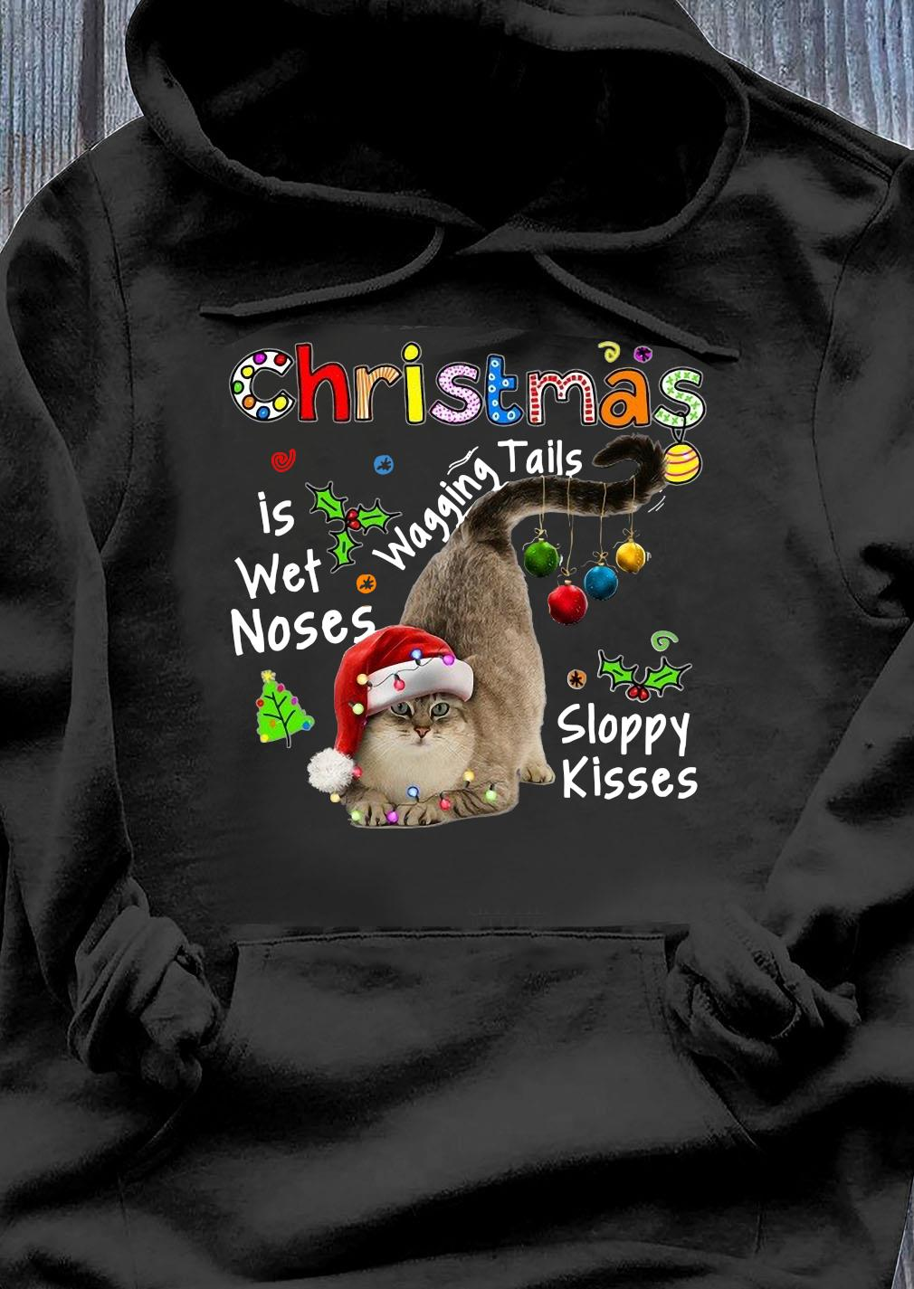 Santa Cat What Christmas Is Wet Noses Wagging Tails Sloppy Kisses Shirt Hoodie