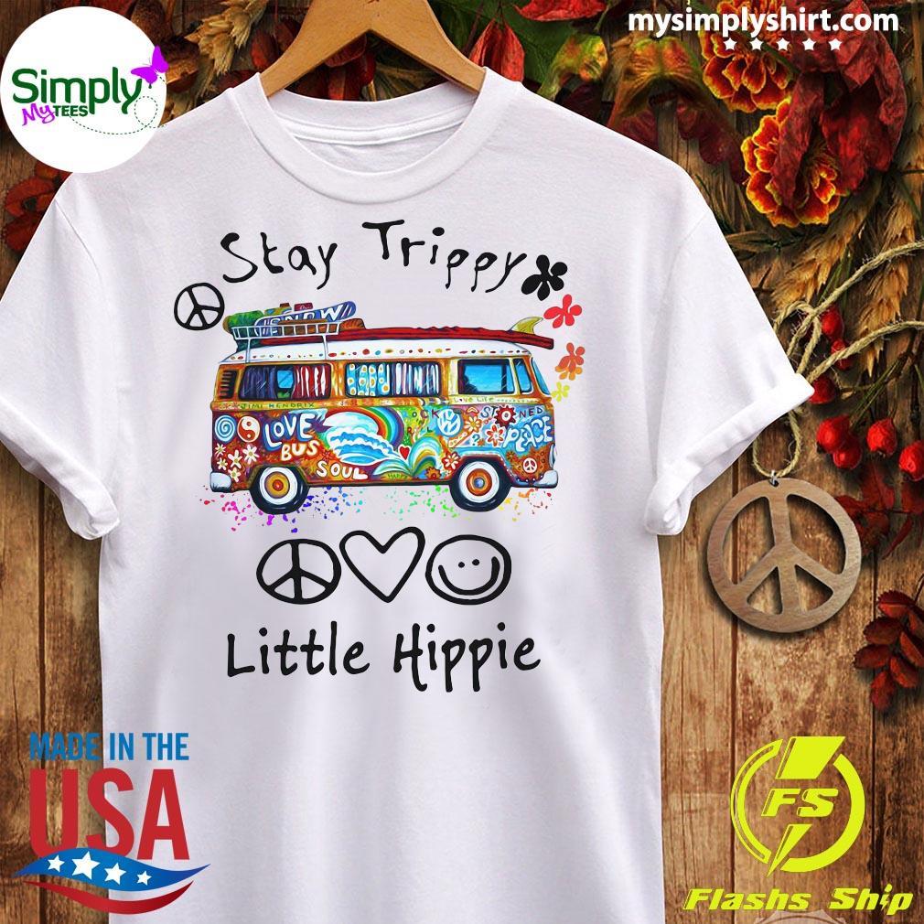Stay Trippy Love Bus Soul Little Hippie Shirt Ladies tee