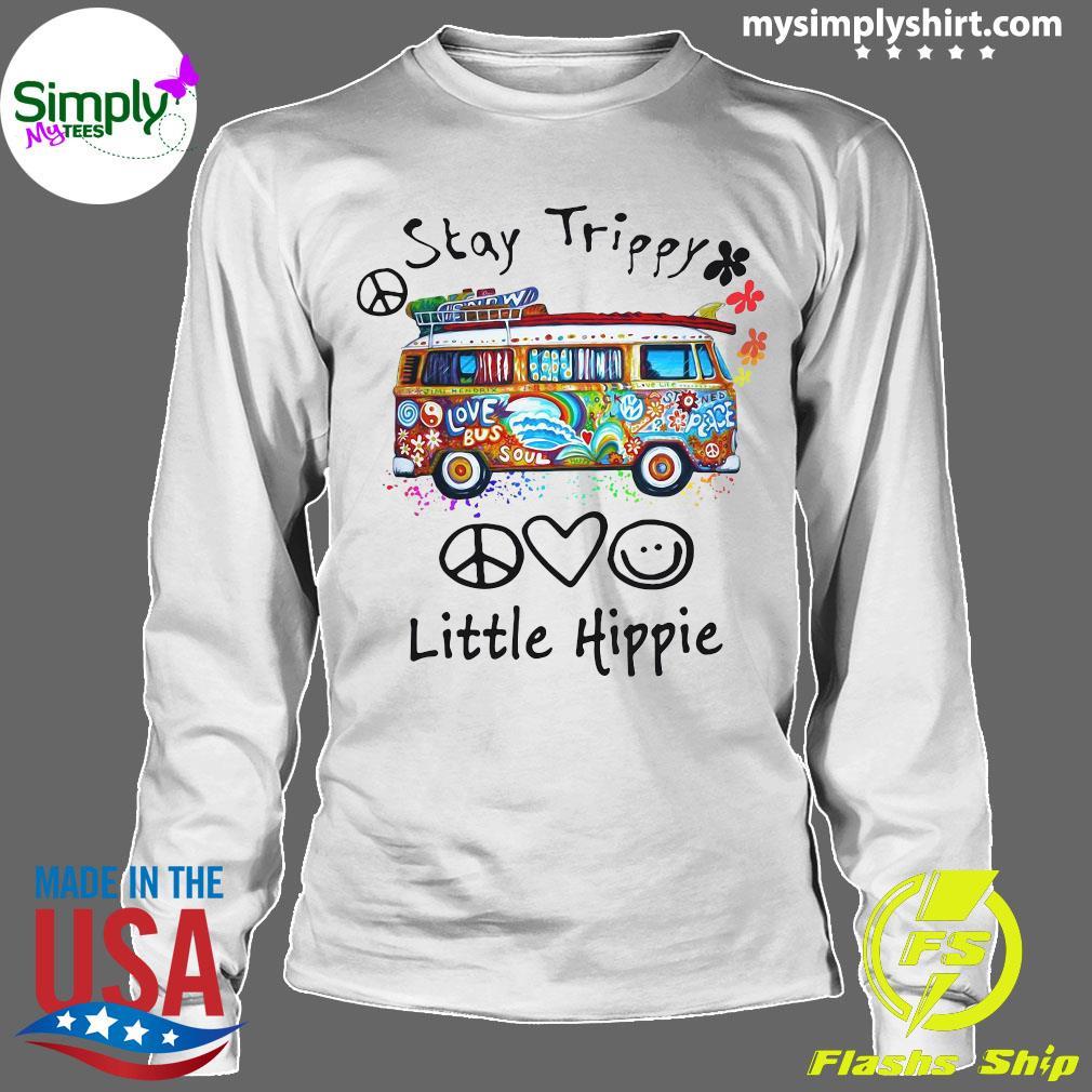 Stay Trippy Love Bus Soul Little Hippie Shirt Longsleeve