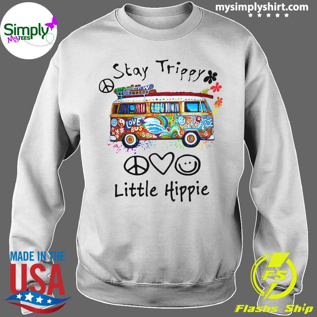 Stay Trippy Love Bus Soul Little Hippie Shirt Sweater