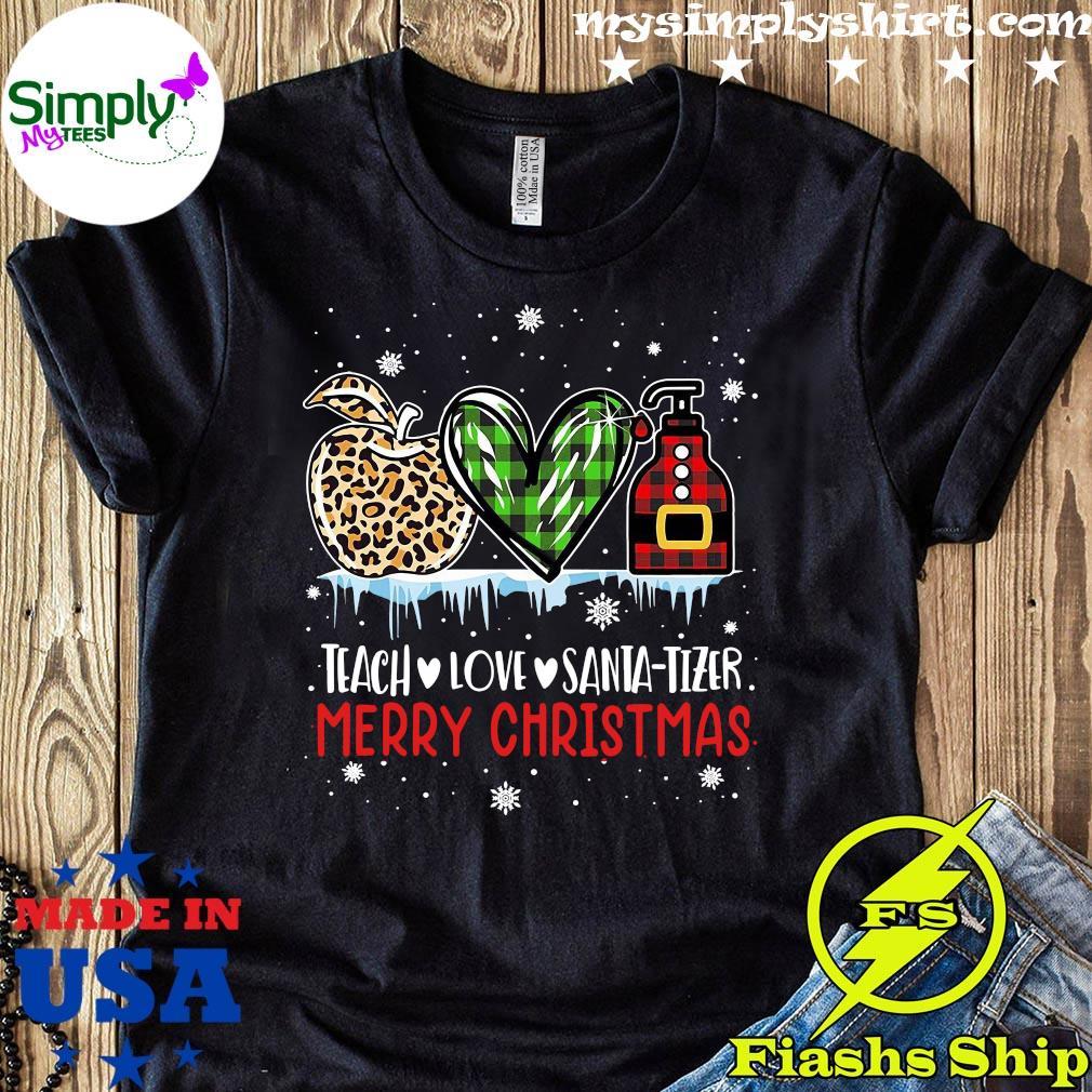 Teach Love Santa Tizer Merry Christmas Shirt