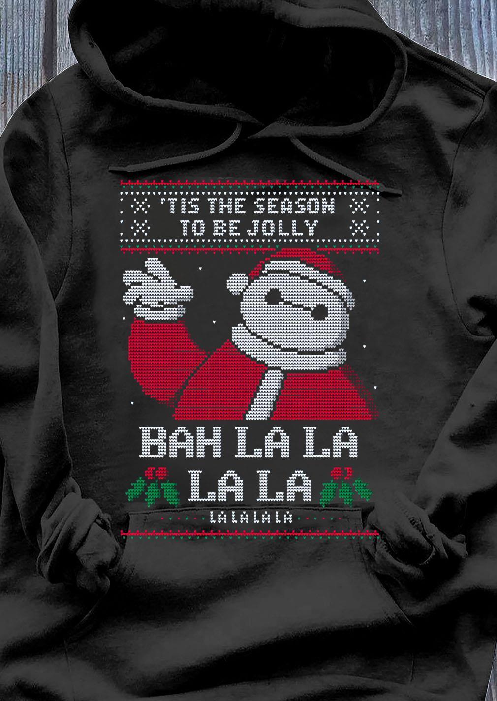 Tis The Season To Be Jolly Bah La La La La Lalalala Ugly Christmas Shirt Hoodie