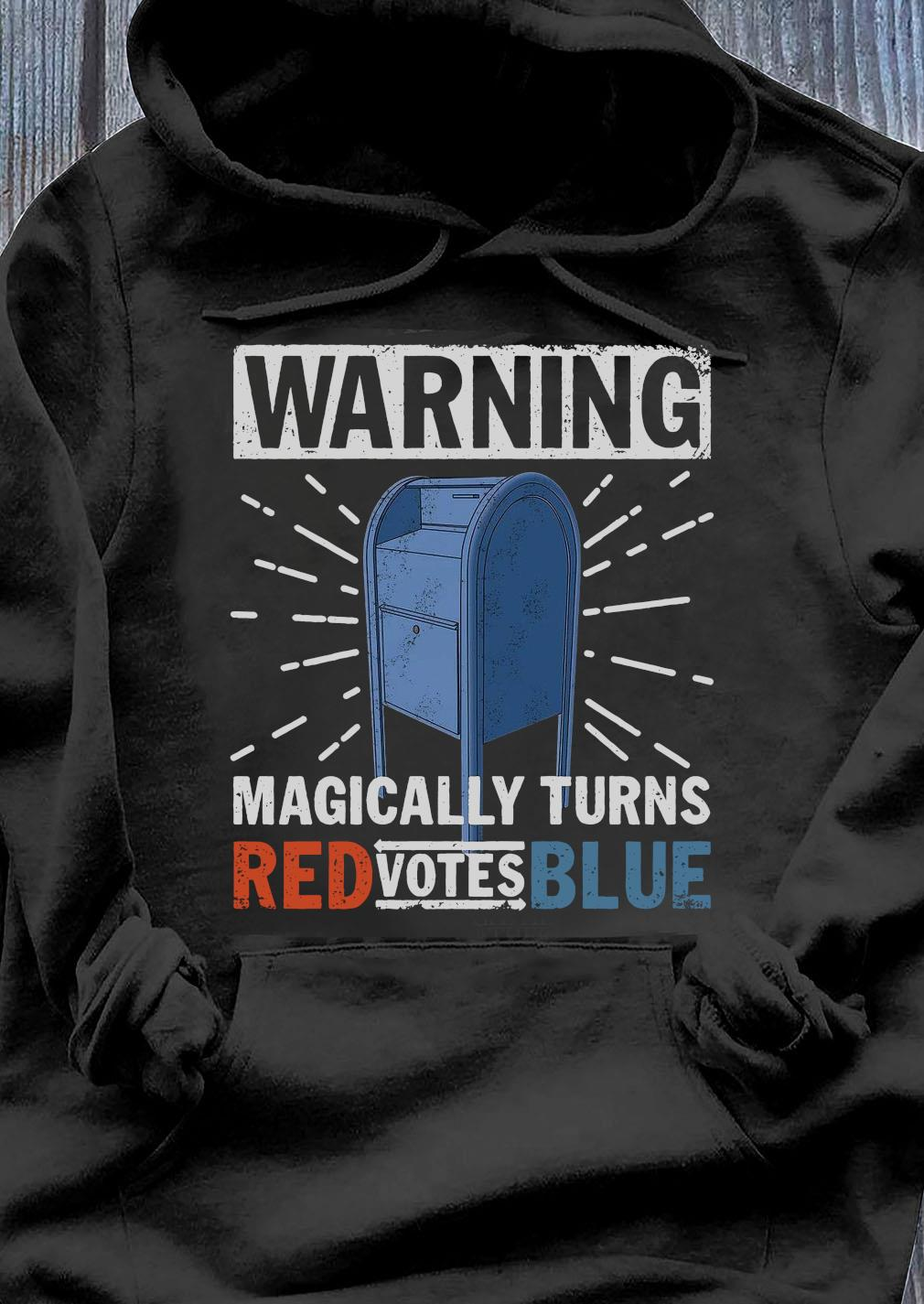 Warning Magically Turns Red Votes Blue Shirt Hoodie