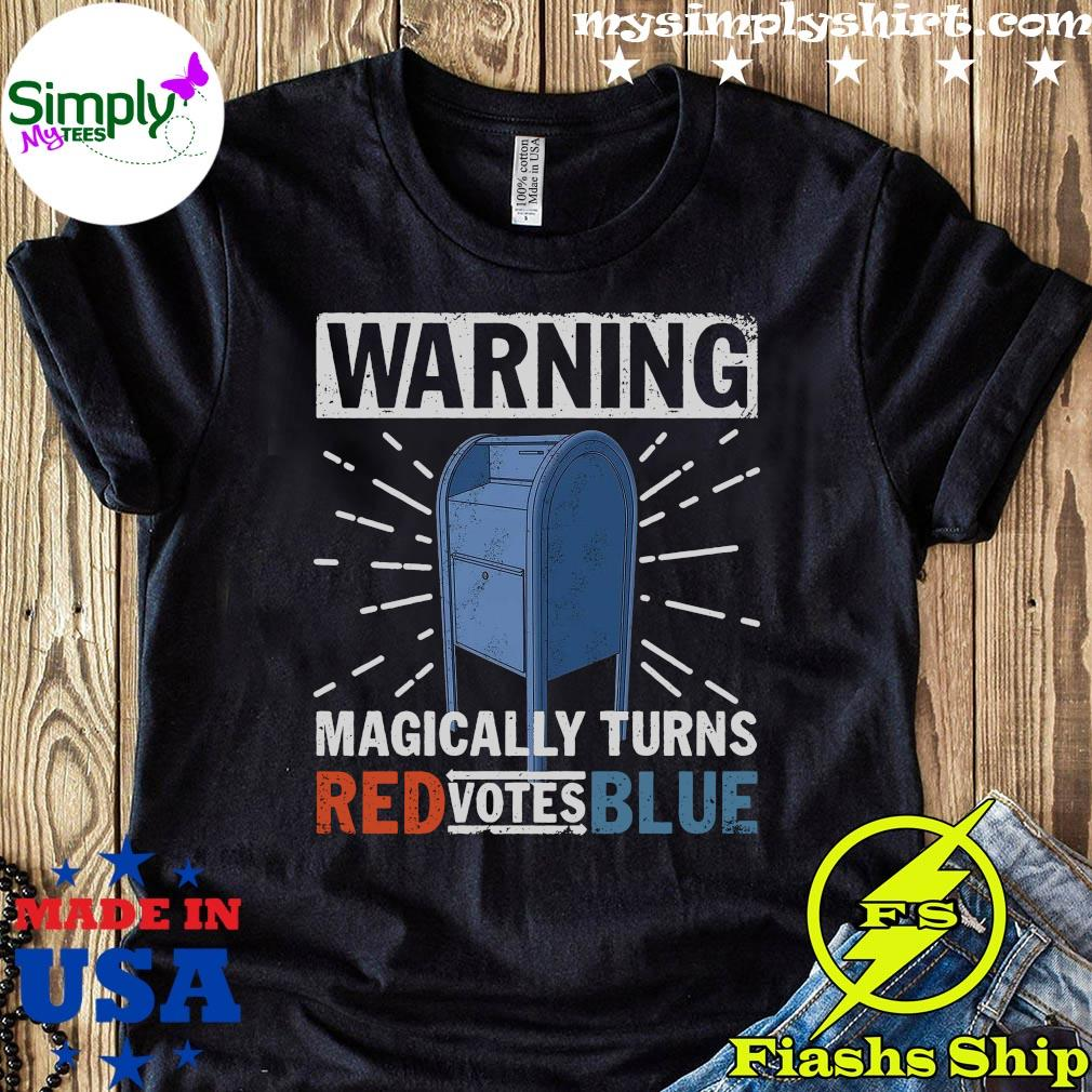 Warning Magically Turns Red Votes Blue Shirt