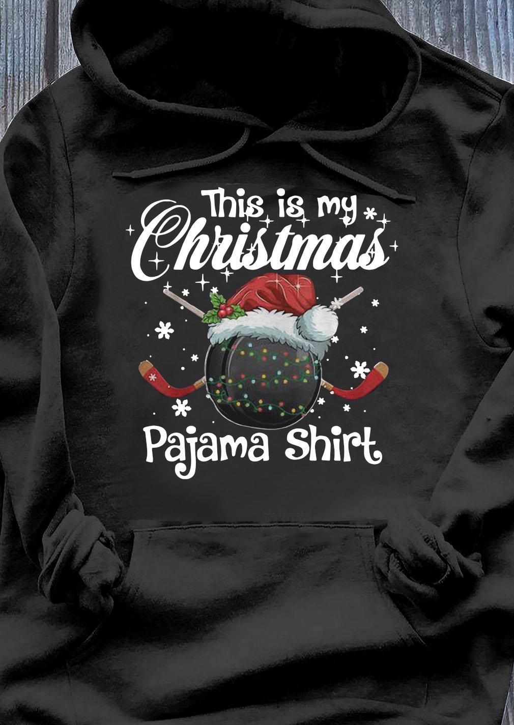 Xmas Ice Hockey Santa This Is My Christmas Pajama Shirt Hoodie