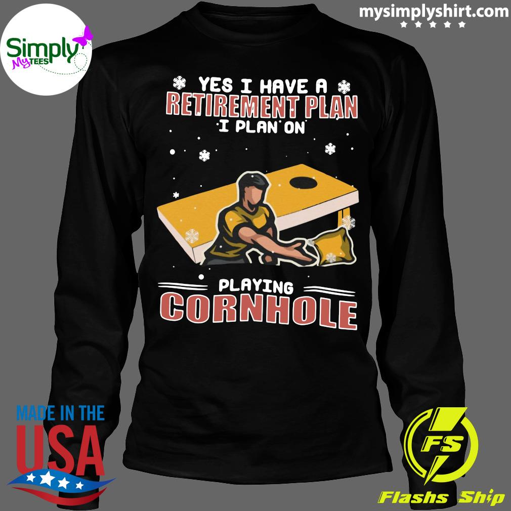 Yes I Have A Retirement Plan I Plan On Playing Cornhole Christmas Shirt Longsleeve
