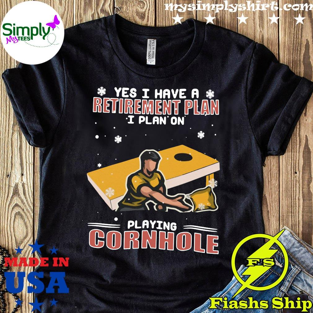 Yes I Have A Retirement Plan I Plan On Playing Cornhole Christmas Shirt