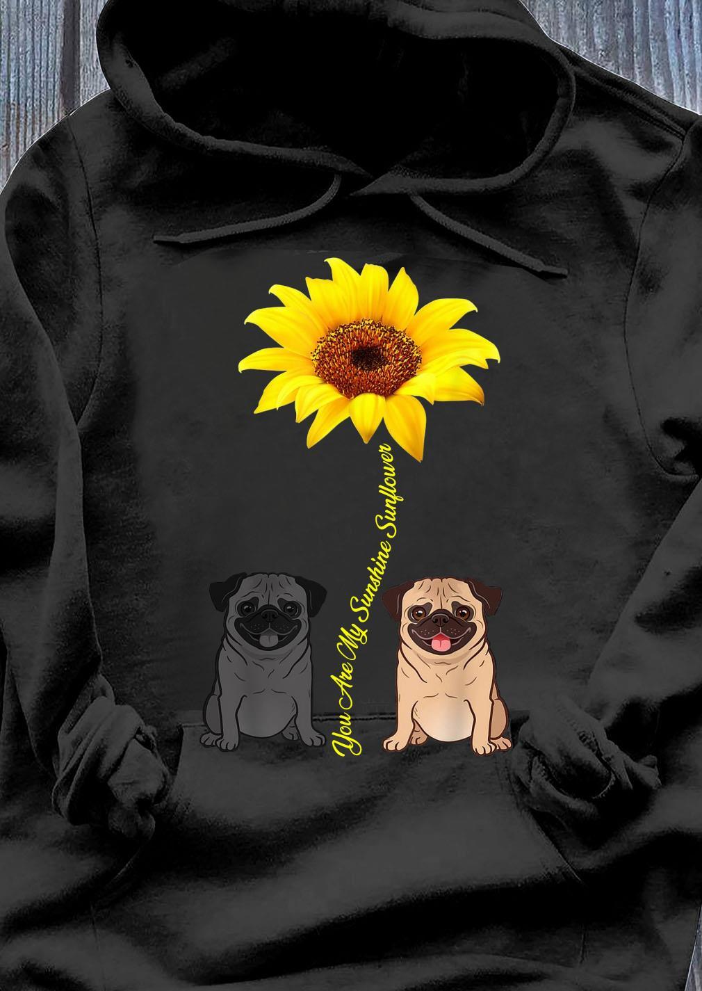 You Are My Sunshine Sunflower Shirt Hoodie
