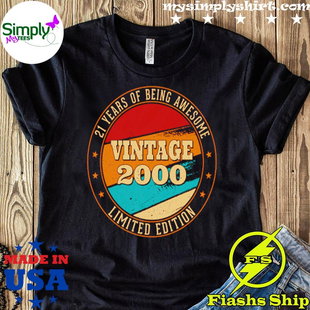 21 Years Of Being Awesome Vintage 2000 Limited Edition Shirt