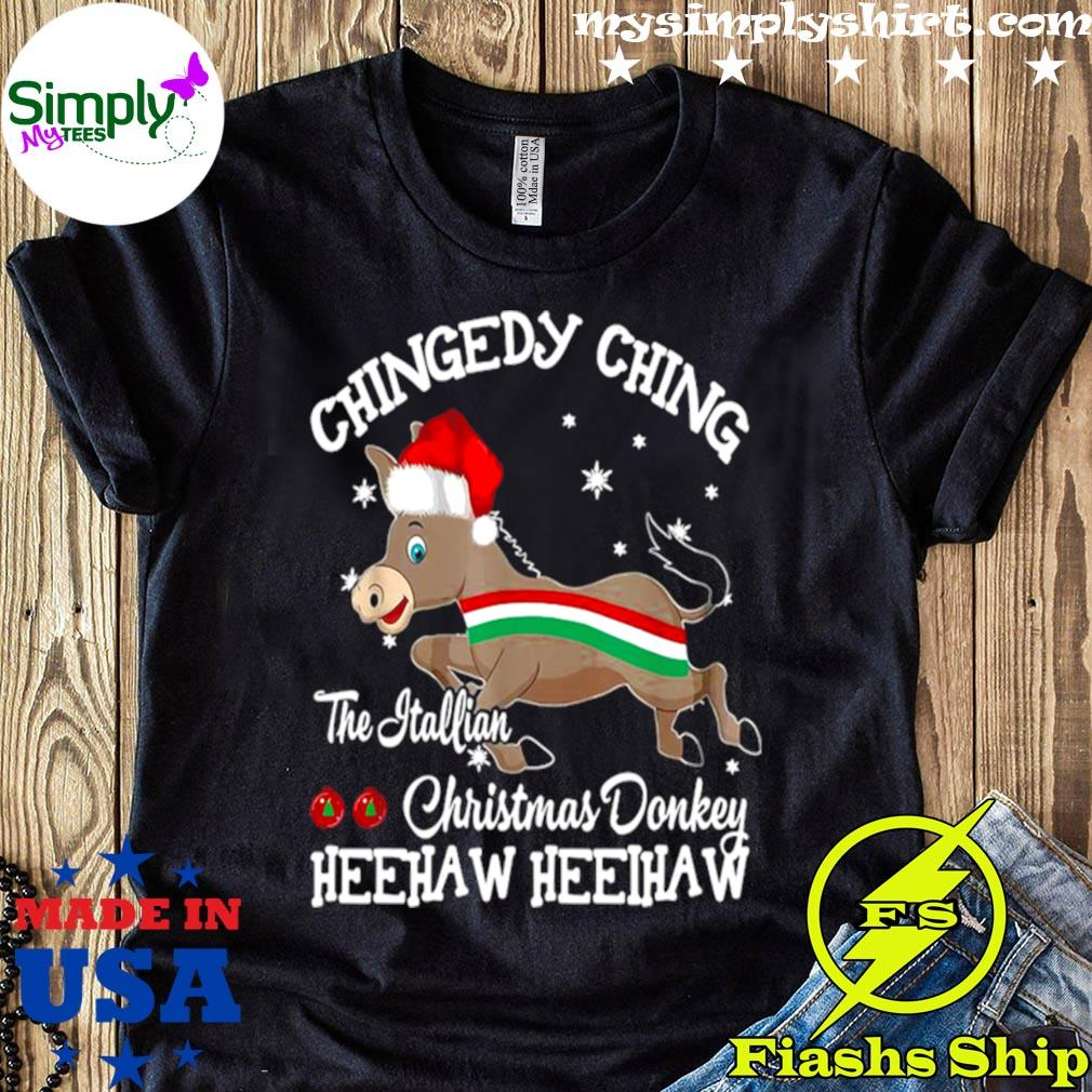 Chingedy Ching Dominick The Christmas Donkey Hee Haw Hee Haw Shirt