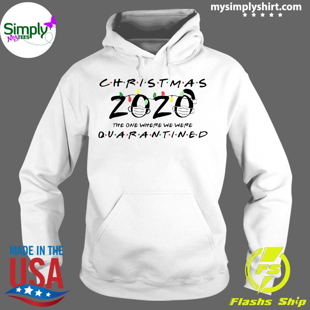 Christmas 2020 The One Where We Were Quarantined Classic Tee Premium Shirt Hoodie