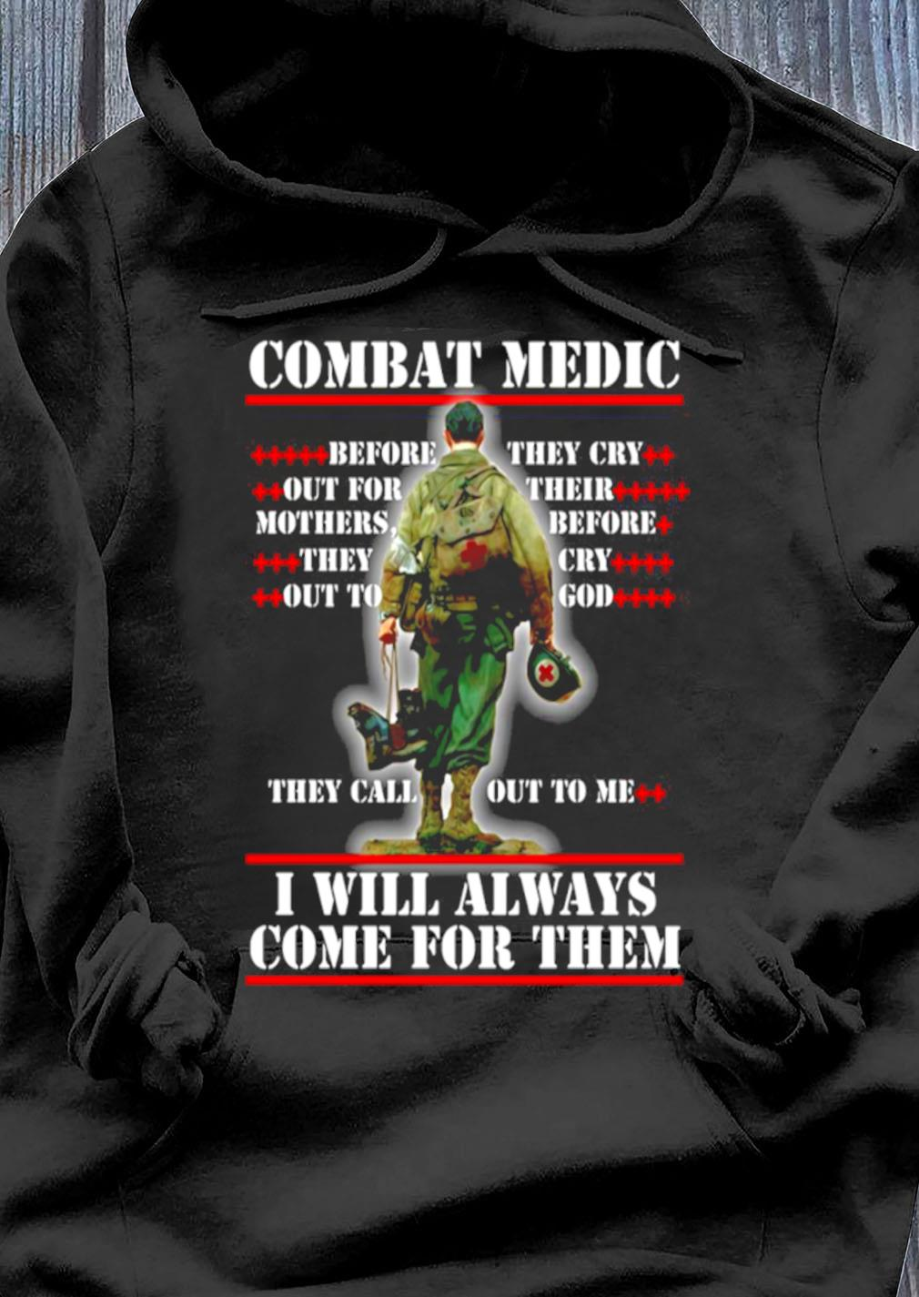 Combat Medic They Call Out To Me I Will Always Come For Them Shirt Hoodie