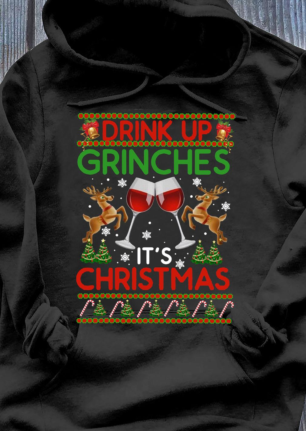 Drink Up Grinches It's Christmas Funny Xmas Party Drinking Shirt Hoodie