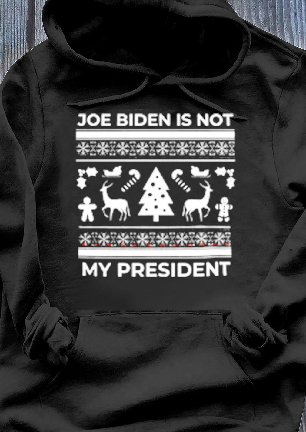 Joe Biden Is Not My President Ugly Christmas Sweater Hoodie