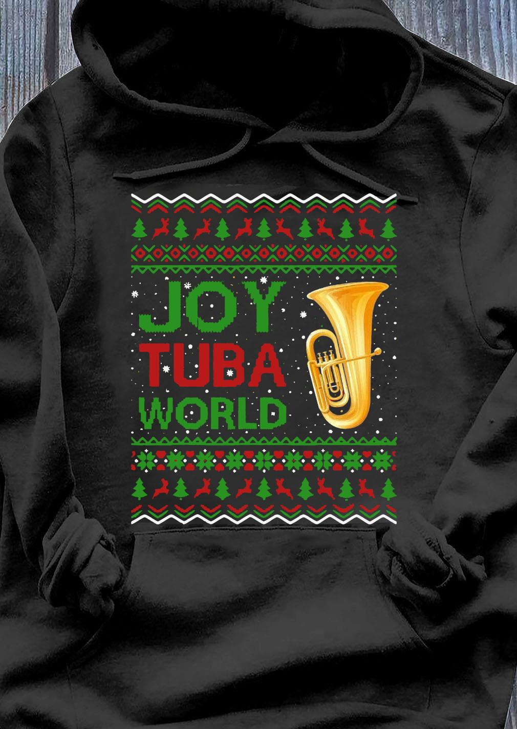 Joy Tuba World Music Lover Xmas Gift Ugly Tuba Christmas Shirt Hoodie