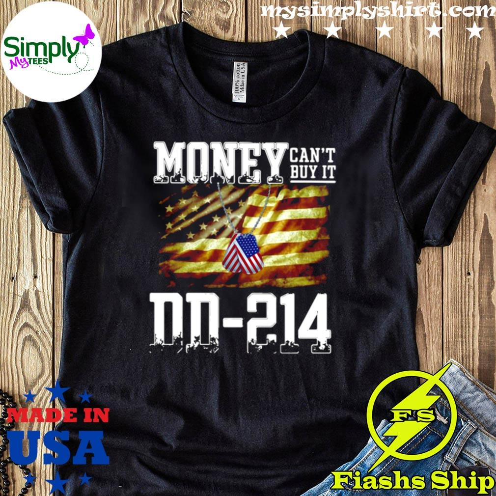 Money Can't Buy It Dd 214 American Flag Shirt