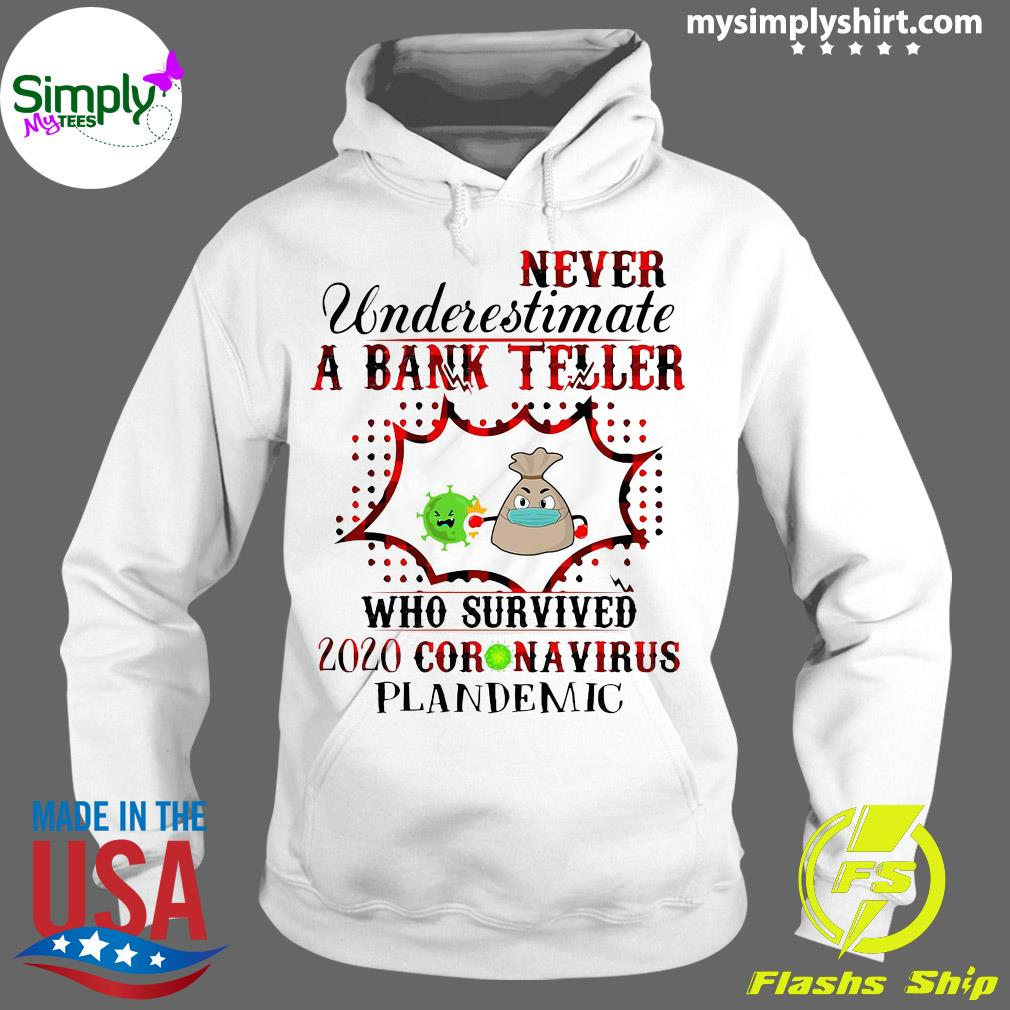 Never Underestimate A Bank Teller Who Survived 2020 Coronavirus Pandemic Shirt Hoodie