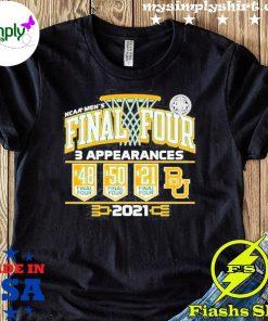 Baylor Bears 2021 Ncaa Men's Basketball Final Four With 3 Appearances 1948 1950 2021 Shirt