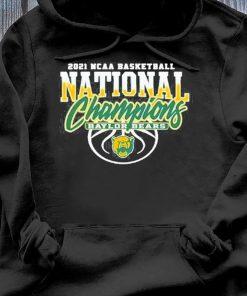 Baylor Bears Bu 2021 Ncaa Men's Basketball Champions Shirt Hoodie