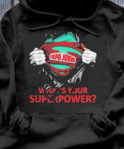 Blood Inside Me Pizza Papa Johns What's Your Superpower Shirt Hoodie