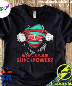 Blood Inside Me Pizza Papa Johns What's Your Superpower Shirt