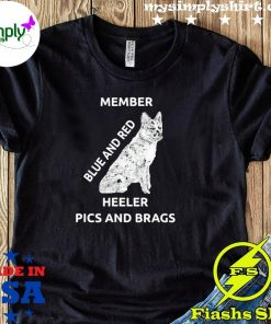 Blue And Red Heeler Dog Pics Brags Member Love Of Dogs Shirt