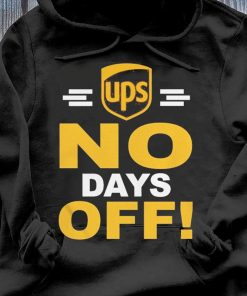 Ups No Day Off 2021 Shirt Hoodie