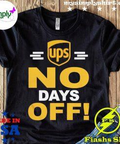 Ups No Day Off 2021 Shirt