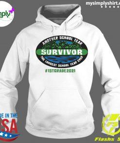 Another School Year Survivor The Longest School Year Ever 1st Grade 2021 Shirt Hoodie