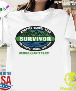 Another School Year Survivor The Longest School Year Ever Kindergarten 2021 Shirt