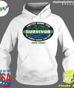 Another School Year Survivor The Longest School Year Ever Pre K2021 Shirt Hoodie
