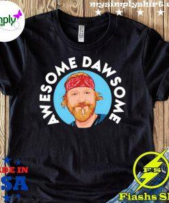 Awesome Dawsome Shirt