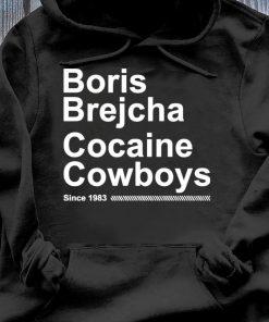 Boris Brejcha Cocaine Cowboys Since 1983 Shirt Hoodie
