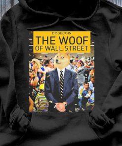 Dogecoin The Woof Of Wall Street Shirt Hoodie