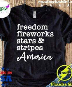 Freedom Fireworks Stars And Stripes America Shirt