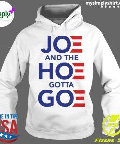 Joe And The Hoe Gotta Goe Shirt Hoodie