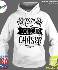 Professional Toddler Chaser Shirt Hoodie