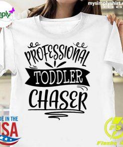 Professional Toddler Chaser Shirt