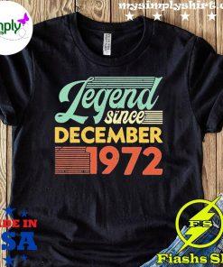 Vintage Legend Since December 1972 Birthday Shirt
